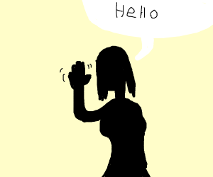 silhouette of a woman saying hello