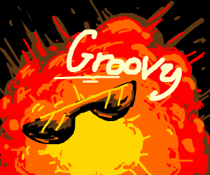 Explosions are groovy dude!
