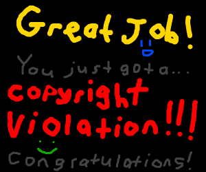 Copyright congrats you on getting a violation