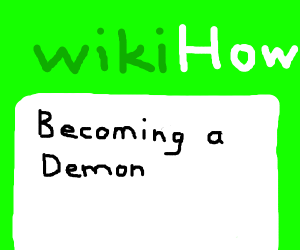 WikiHow: Becoming a demon