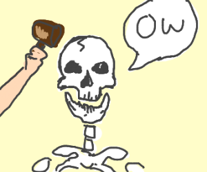 skull being hit with a wooden mallet says ow