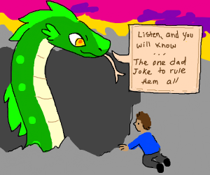 Green Dragon wants to tell ajoke to a dad