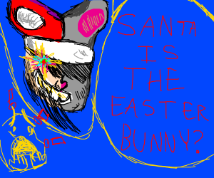SANTA IS THE EASTER BUNNY???