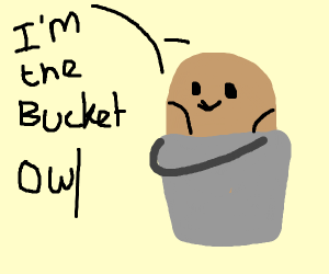 Hey everybody I'm the bucket owl