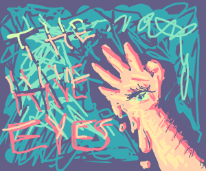 The hands have eyes