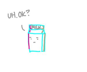 box of milk is not amused