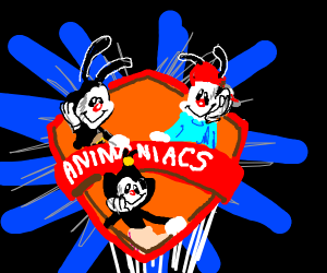 Animaniacs! Those are the facts.