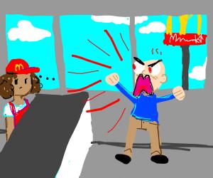 Angry man at McDonalds