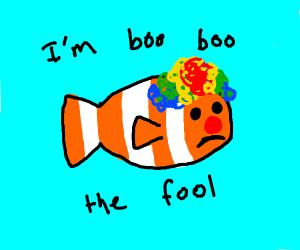 Clownfish is literally a clown (rainbow wig)