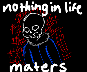 sans and his existential crisis