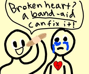Bandaids fix broken hearts