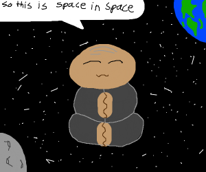 old man says so this is space in space