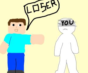 Steve calls you a loser