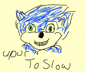 """Sonic running yelling """"you're too slow"""""""