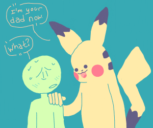 Wait, what! Pikachu is my dad !?