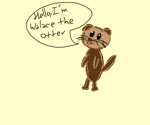 Walace the otter introduces itself