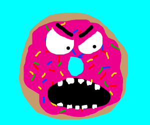 Donut is SO angry