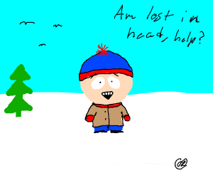 """Stan from SP says """"am lost in head,help? """""""
