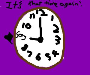 It's Sexy O'Clock