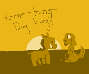 could be lion king but maybe just dog&warthog
