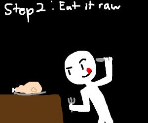 Step 1: Buy a Chicken