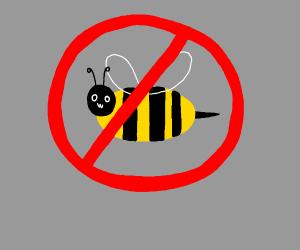NO BEES!!1