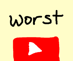the worst youtuber