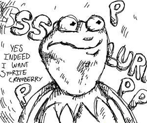 Kermit, wanna sprite cranberry?