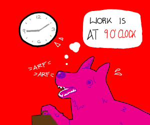 Pink dog is late