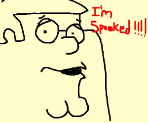 that fat family guy man is 2spooked!!!1!