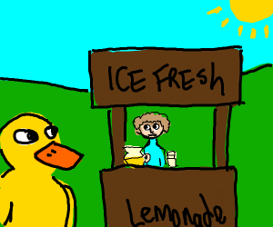 A duck went up to a lemonade stand