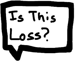 "No it's not ""loss"""