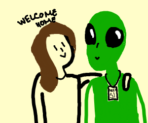 An alien I took home after raiding Area 51