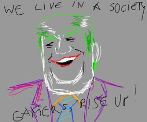 Donald Trump but he is an epic gamer (joker).