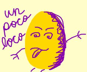 Un Poco Loco Egg