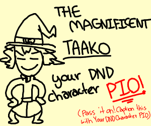 Your dnd character PIO