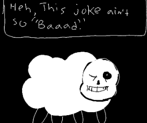 Sans trying to mimic a sheep sound