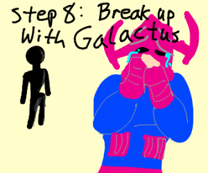 Step 7: Go on 1st date with Galactus