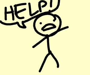 "Stick man yells ""Help!"""