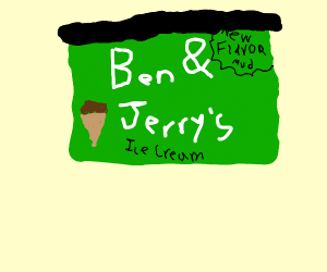 Ben and Jerry's new flavour - mud