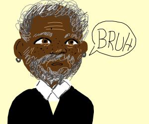 Morgan Freeman bruh confirmed
