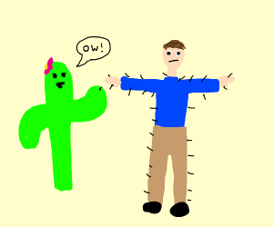 Cactus get prickled by a man?