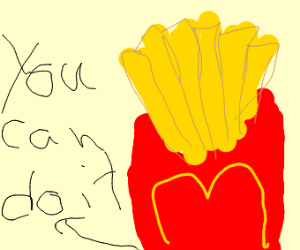mcdonalds french fry says you can do it