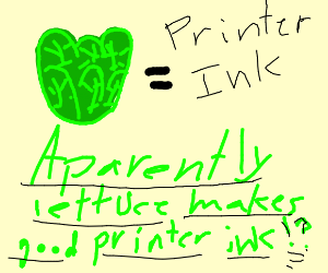 LIFE HACK, LETTUCE MAKES GOOD PRINTER INK