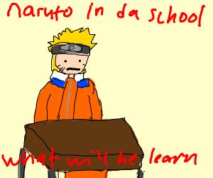 naruto in da school; what will he learn?