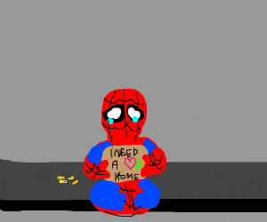 Spiderman is homeless