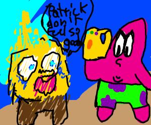 Patrick snaps Spongebob