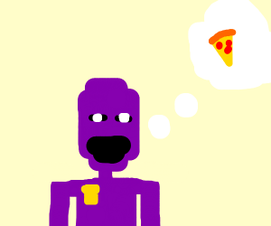 William Afton thinks of pizza