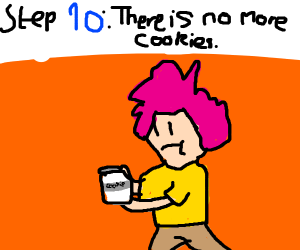 Step 9: get up and get a cookie