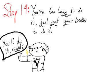 Step 13 go on ahead and do it anyways :D